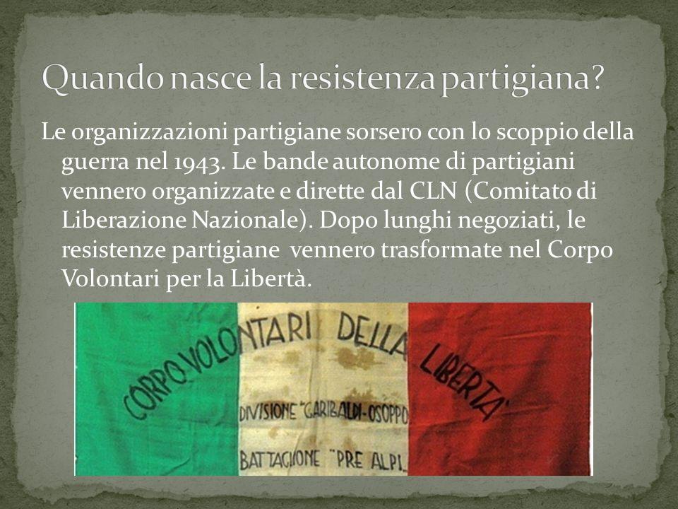 Le organizzazioni partigiane sorsero con lo scoppio della guerra nel 1943. Le bande autonome di partigiani vennero organizzate e dirette dal CLN (Comi