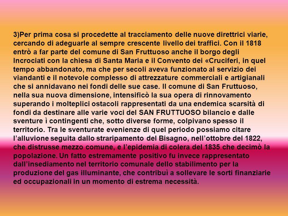 3)Per prima cosa si procedette al tracciamento delle nuove direttrici viarie, cercando di adeguarle al sempre crescente livello dei traffici.