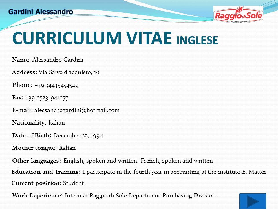 CURRICULUM VITAE INGLESE Name: Alessandro Gardini Address: Via Salvo d'acquisto, 10 Phone: +39 34435454549 Fax: +39 0523-941077 E-mail: alessandrogard