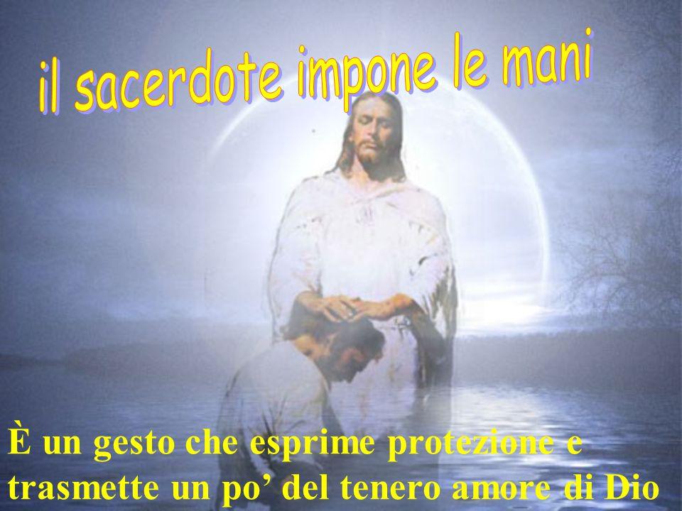 È un gesto che esprime protezione e trasmette un po' del tenero amore di Dio