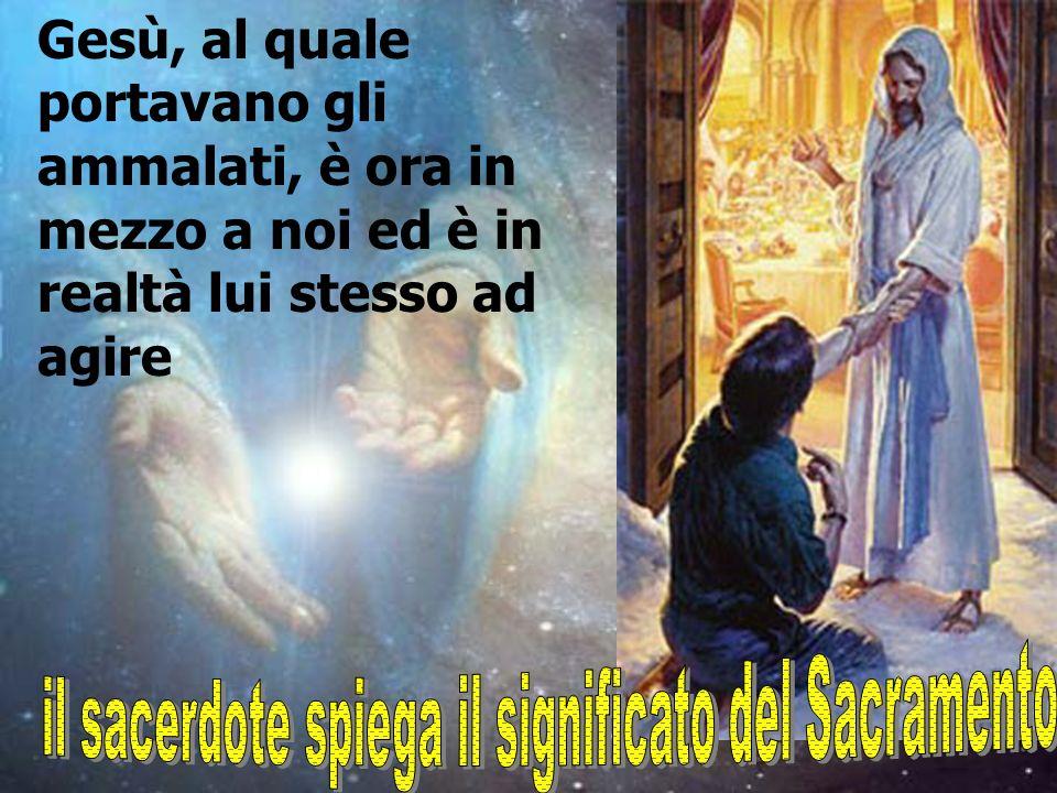 Gesù, al quale portavano gli ammalati, è ora in mezzo a noi ed è in realtà lui stesso ad agire