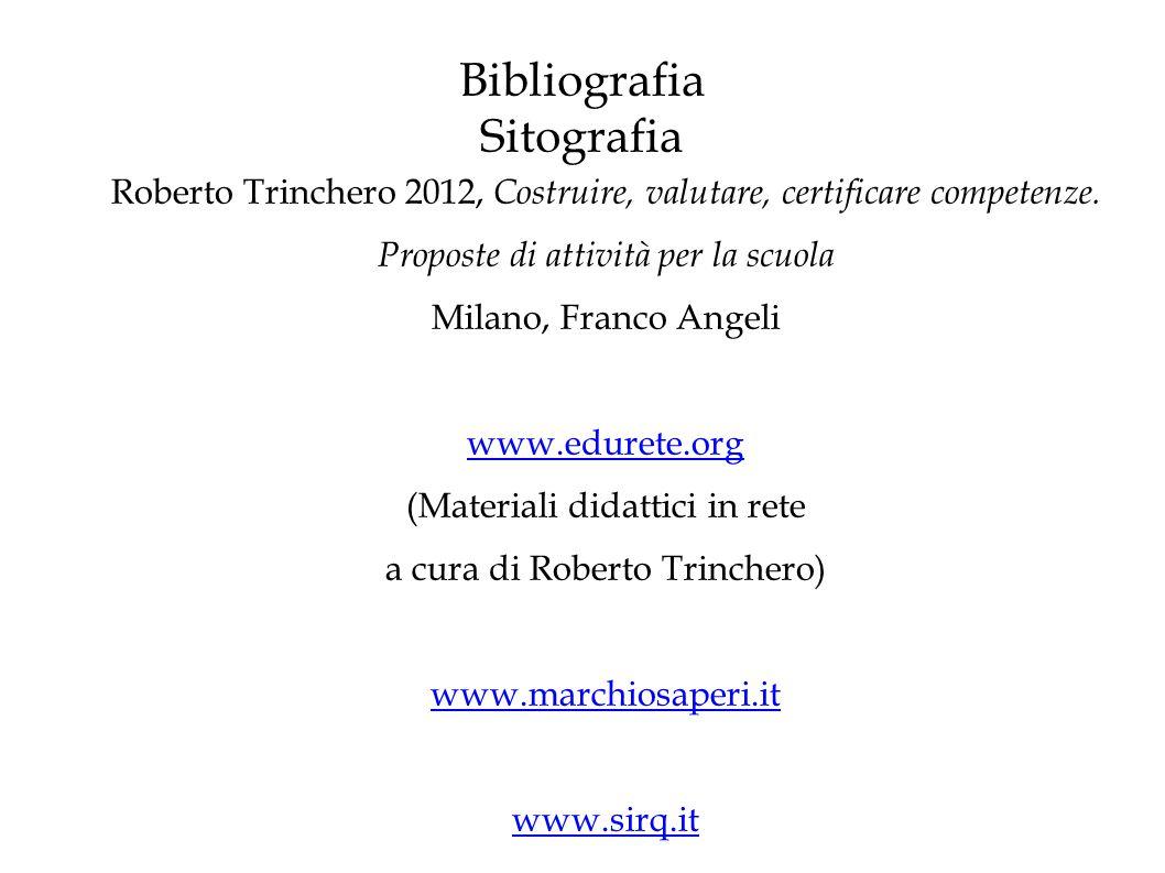 Bibliografia Sitografia Roberto Trinchero 2012, Costruire, valutare, certificare competenze.