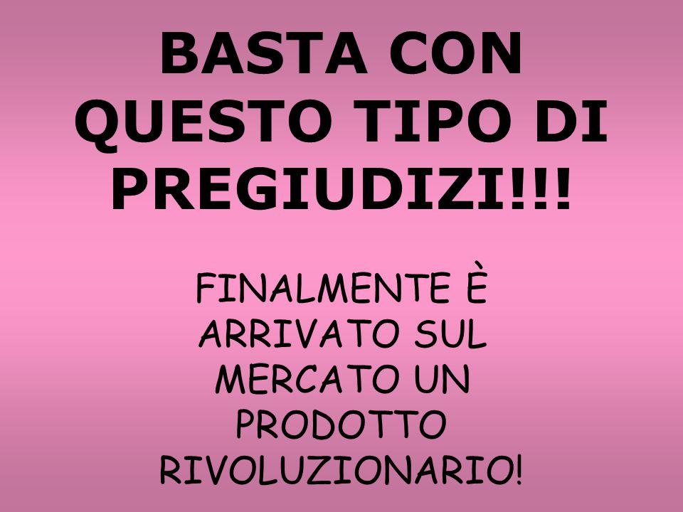BASTA CON QUESTO TIPO DI PREGIUDIZI!!.