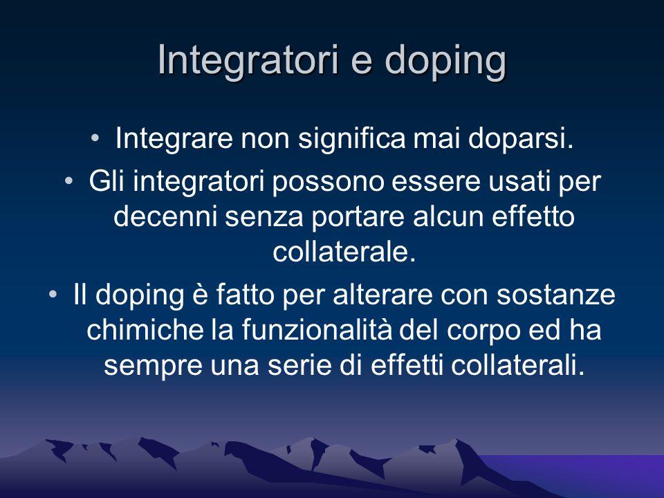 Integratori e doping Integrare non significa mai doparsi.