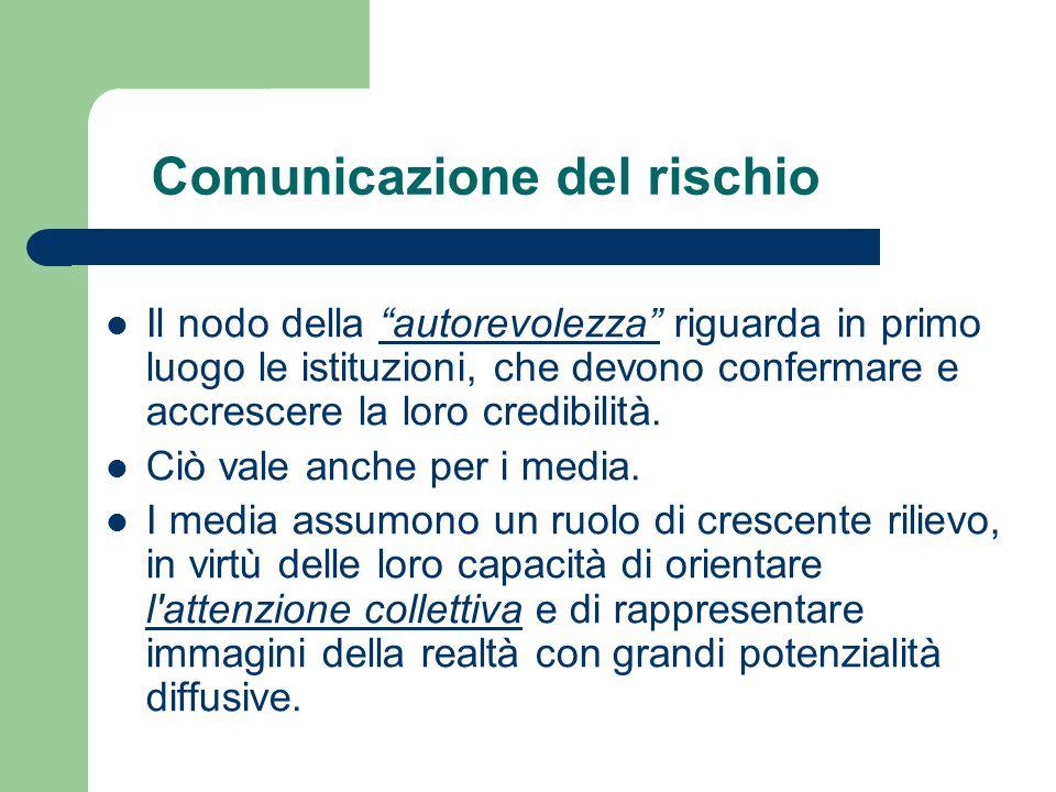 """Comunicazione del rischio Il nodo della """"autorevolezza"""" riguarda in primo luogo le istituzioni, che devono confermare e accrescere la loro credibilità"""