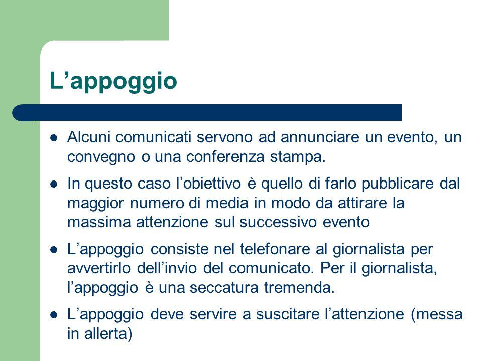 L'appoggio Alcuni comunicati servono ad annunciare un evento, un convegno o una conferenza stampa. In questo caso l'obiettivo è quello di farlo pubbli