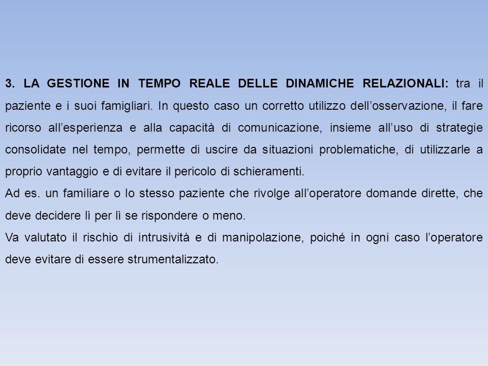 3.LA GESTIONE IN TEMPO REALE DELLE DINAMICHE RELAZIONALI: tra il paziente e i suoi famigliari.