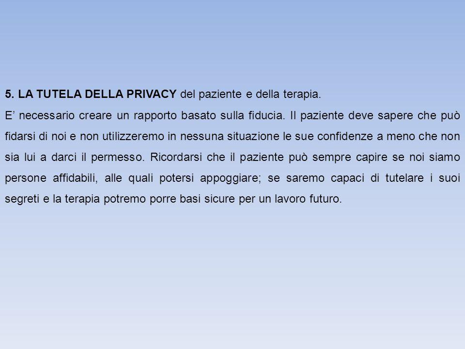 5.LA TUTELA DELLA PRIVACY del paziente e della terapia.