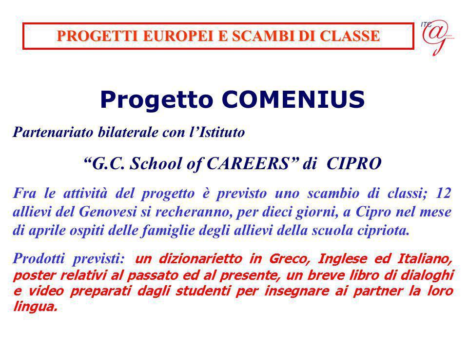 PROGETTI EUROPEI E SCAMBI DI CLASSE Progetto COMENIUS Partenariato bilaterale con l'Istituto G.C.