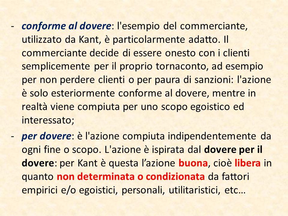 -conforme al dovere: l'esempio del commerciante, utilizzato da Kant, è particolarmente adatto. Il commerciante decide di essere onesto con i clienti s
