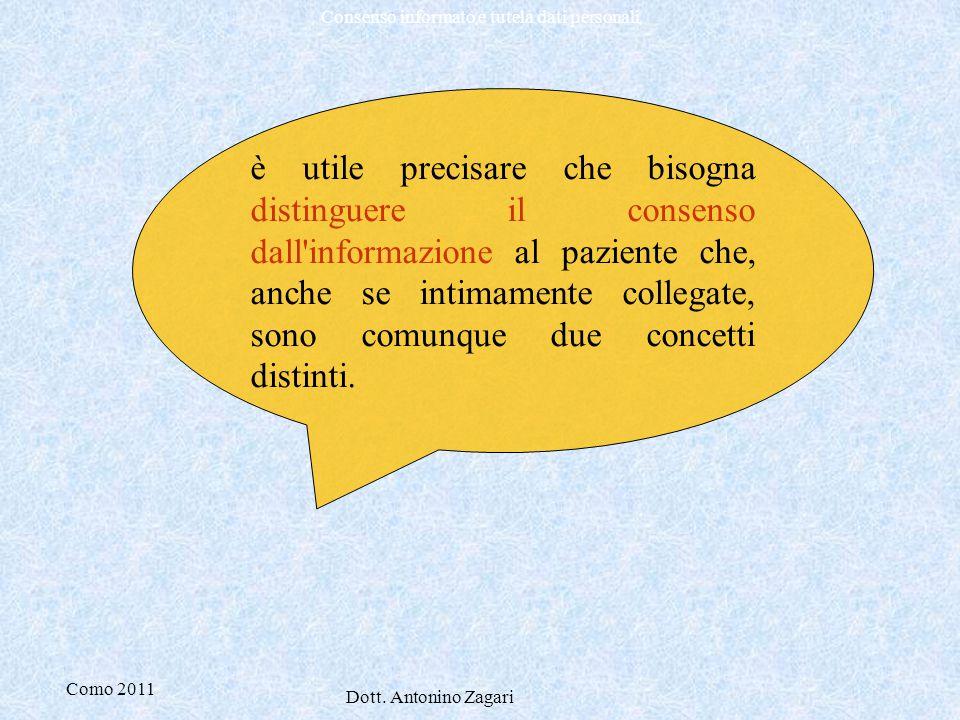 Como 2011 Dott. Antonino Zagari Consenso informato e tutela dati personali è utile precisare che bisogna distinguere il consenso dall'informazione al
