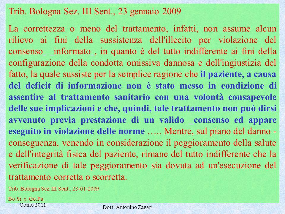 Como 2011 Dott. Antonino Zagari Consenso informato e tutela dati personali Trib. Bologna Sez. III Sent., 23 gennaio 2009 La correttezza o meno del tra