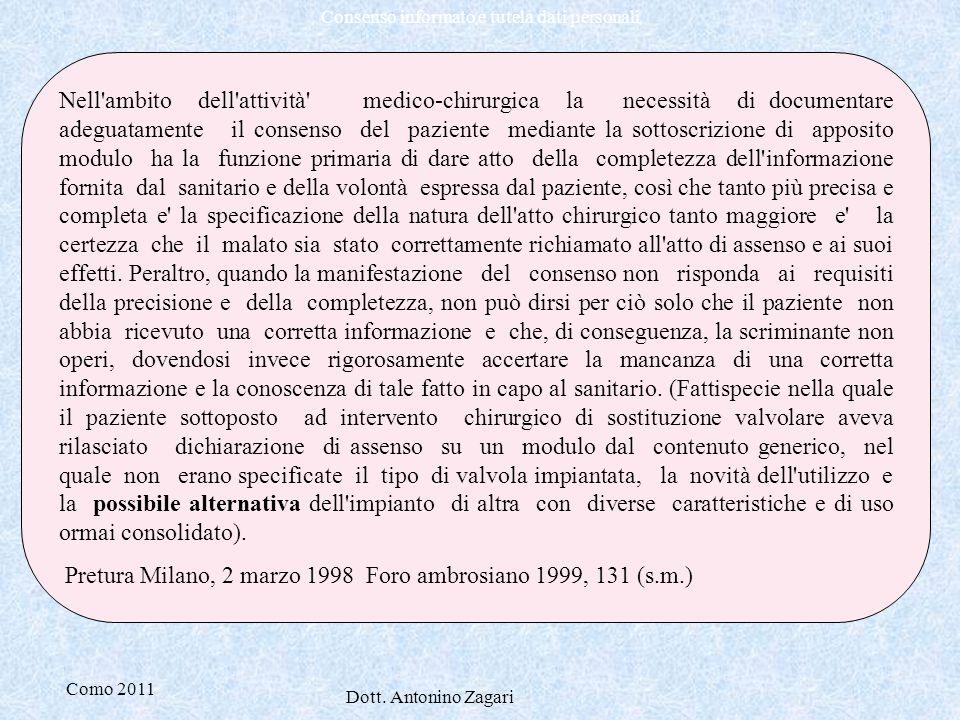 Como 2011 Dott. Antonino Zagari Consenso informato e tutela dati personali Nell'ambito dell'attività' medico-chirurgica la necessità di documentare ad