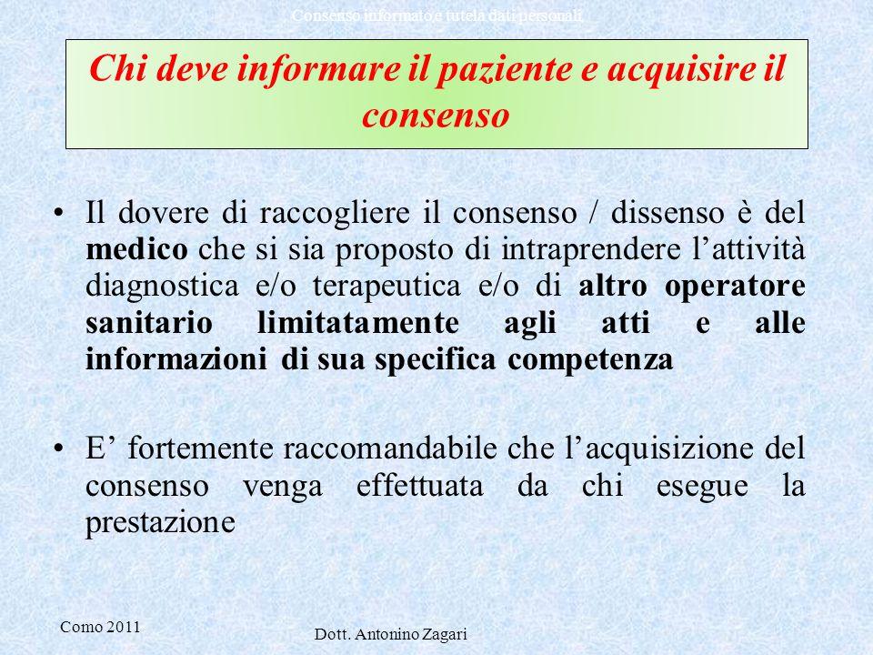 Como 2011 Dott. Antonino Zagari Consenso informato e tutela dati personali Chi deve informare il paziente e acquisire il consenso Il dovere di raccogl