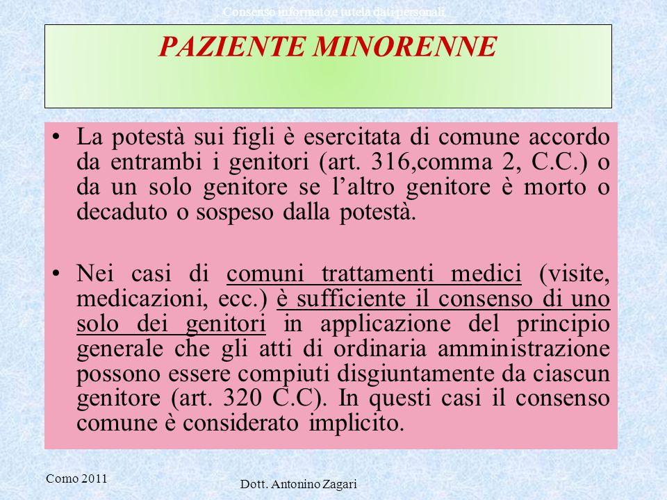 Como 2011 Dott. Antonino Zagari Consenso informato e tutela dati personali PAZIENTE MINORENNE La potestà sui figli è esercitata di comune accordo da e