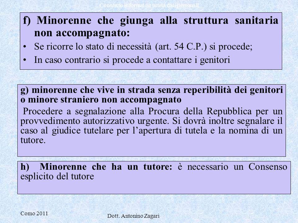 Como 2011 Dott. Antonino Zagari Consenso informato e tutela dati personali f) Minorenne che giunga alla struttura sanitaria non accompagnato: Se ricor