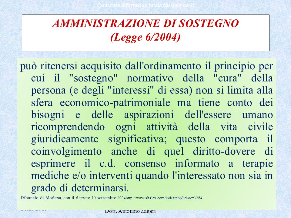 Como 2011 Dott. Antonino Zagari Consenso informato e tutela dati personali AMMINISTRAZIONE DI SOSTEGNO (Legge 6/2004) può ritenersi acquisito dall'ord