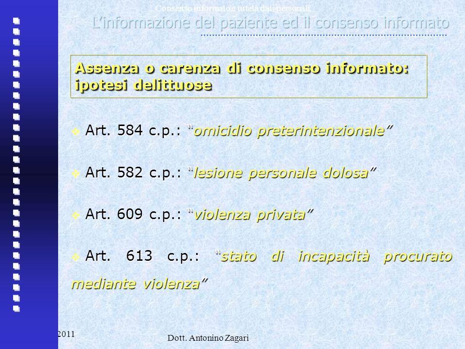 """Como 2011 Dott. Antonino Zagari Consenso informato e tutela dati personali  Art. 584 c.p.: """"omicidio preterintenzionale""""  Art. 582 c.p.: """"lesione pe"""