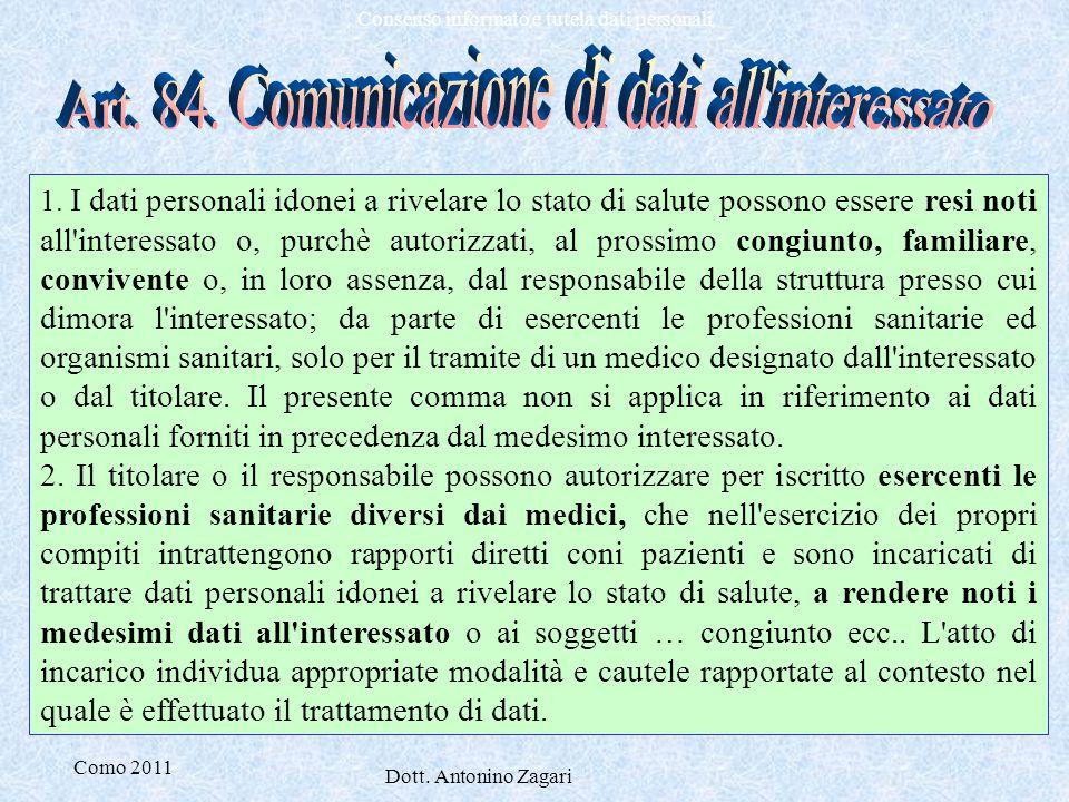 Como 2011 Dott. Antonino Zagari Consenso informato e tutela dati personali 1. I dati personali idonei a rivelare lo stato di salute possono essere res