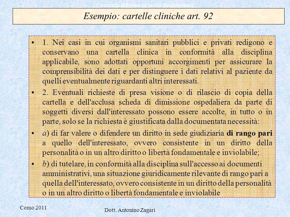 Como 2011 Dott. Antonino Zagari Consenso informato e tutela dati personali Esempio: cartelle cliniche art. 92 1. Nei casi in cui organismi sanitari pu