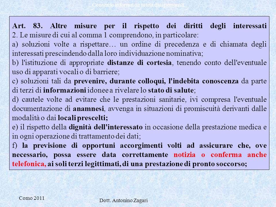 Como 2011 Dott. Antonino Zagari Consenso informato e tutela dati personali Art. 83. Altre misure per il rispetto dei diritti degli interessati 2. Le m