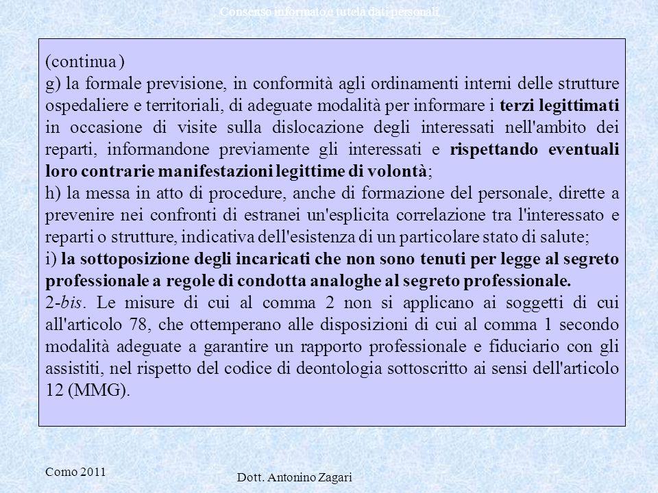 Como 2011 Dott. Antonino Zagari Consenso informato e tutela dati personali (continua ) g) la formale previsione, in conformità agli ordinamenti intern