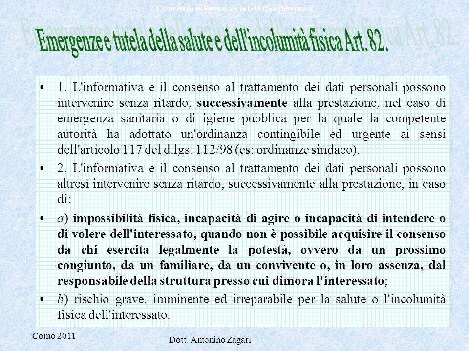 Como 2011 Dott. Antonino Zagari Consenso informato e tutela dati personali 1. L'informativa e il consenso al trattamento dei dati personali possono in