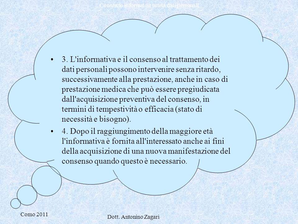 Como 2011 Dott. Antonino Zagari Consenso informato e tutela dati personali 3. L'informativa e il consenso al trattamento dei dati personali possono in