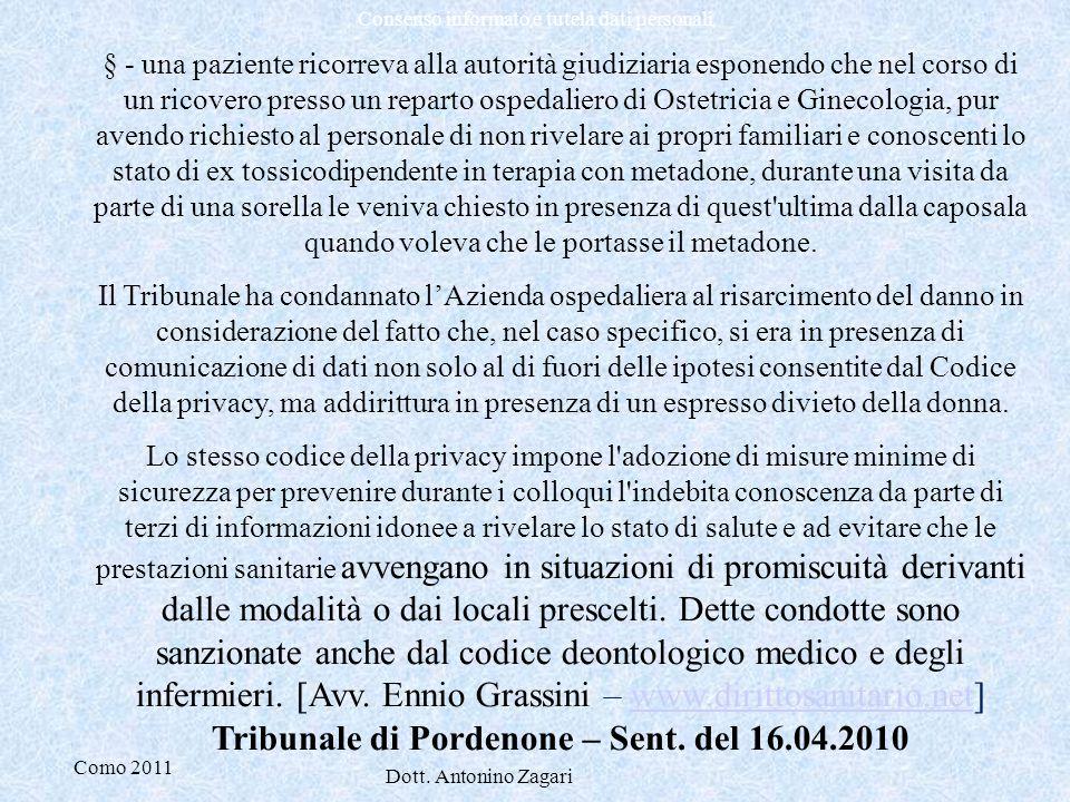 Como 2011 Dott. Antonino Zagari Consenso informato e tutela dati personali § - una paziente ricorreva alla autorità giudiziaria esponendo che nel cors