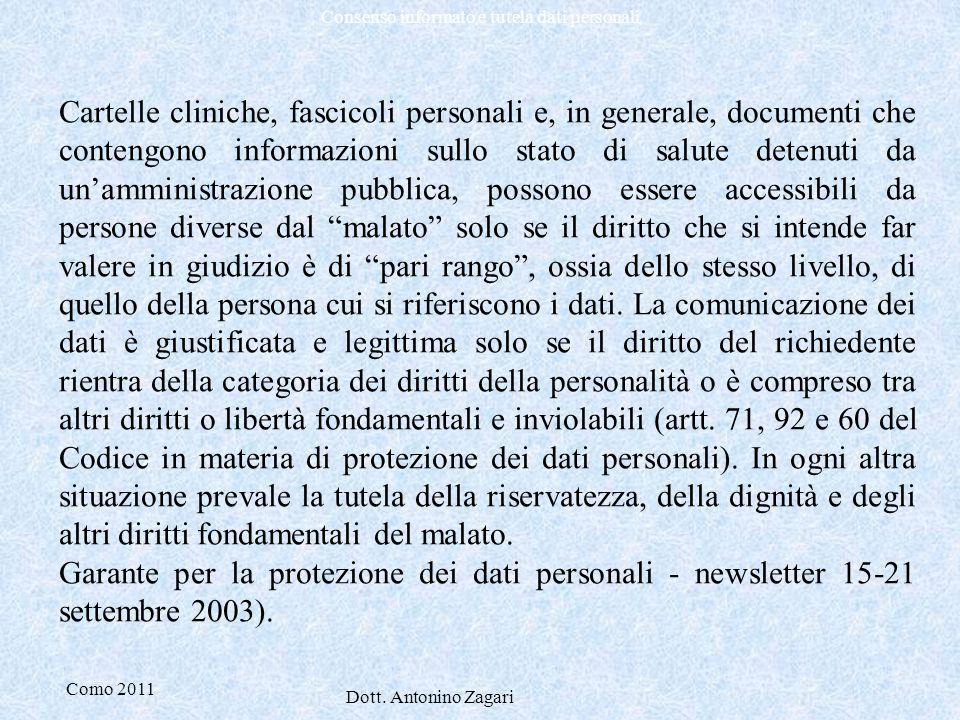 Como 2011 Dott. Antonino Zagari Consenso informato e tutela dati personali Cartelle cliniche, fascicoli personali e, in generale, documenti che conten
