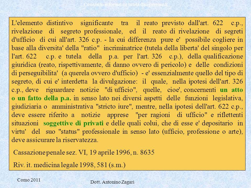 Como 2011 Dott. Antonino Zagari Consenso informato e tutela dati personali L'elemento distintivo significante tra il reato previsto dall'art. 622 c.p.
