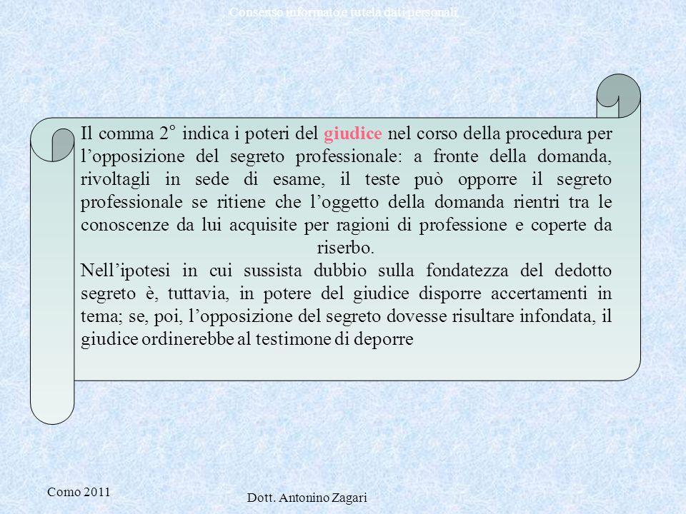 Como 2011 Dott. Antonino Zagari Consenso informato e tutela dati personali Il comma 2° indica i poteri del giudice nel corso della procedura per l'opp