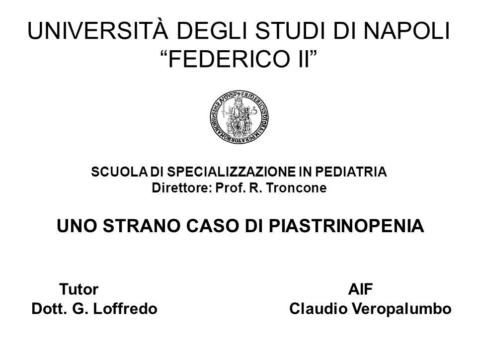 """UNIVERSITÀ DEGLI STUDI DI NAPOLI """"FEDERICO II"""" SCUOLA DI SPECIALIZZAZIONE IN PEDIATRIA Direttore: Prof. R. Troncone Tutor AIF Dott. G. Loffredo Claudi"""