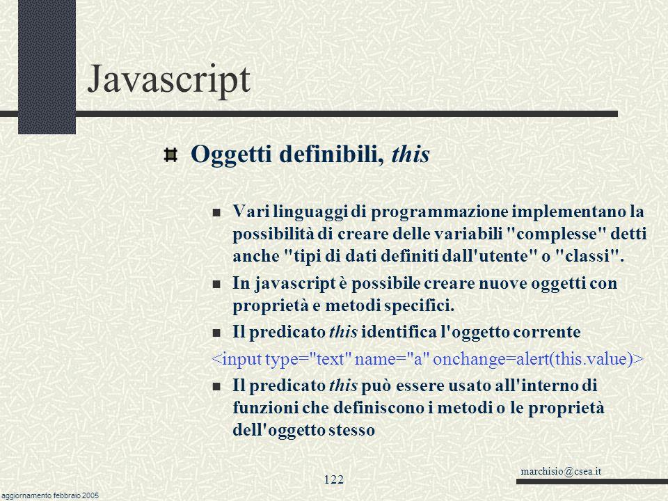marchisio@csea.it aggiornamento febbraio 2005 121 Javascript Gestione degli errori: onerror Altra possibilità è programmare l'evento onerror, come qua