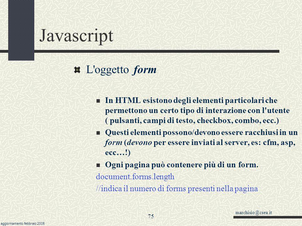 marchisio@csea.it aggiornamento febbraio 2005 74 Javascript L'oggetto opener Se dalla pagina PRINCIPALE apro una pagina (con il metodo window.open) AP