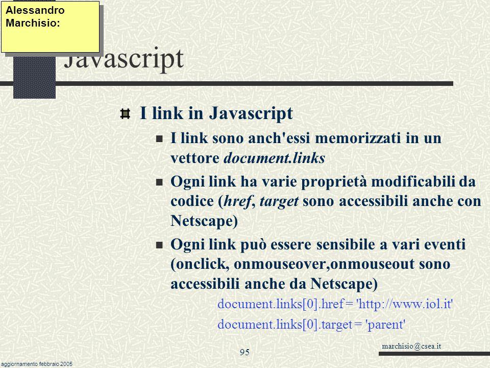marchisio@csea.it aggiornamento febbraio 2005 94 Javascript Le immagini in Javascript Tutte le immagini presenti nella pagina fanno parte della collez