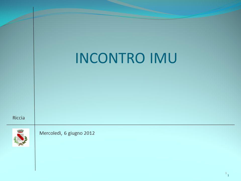 1 1 INCONTRO IMU Riccia Mercoledì, 6 giugno 2012