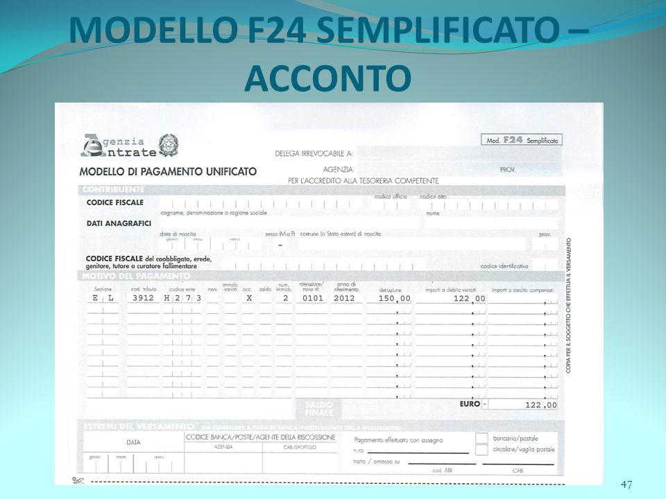 47 MODELLO F24 SEMPLIFICATO – ACCONTO