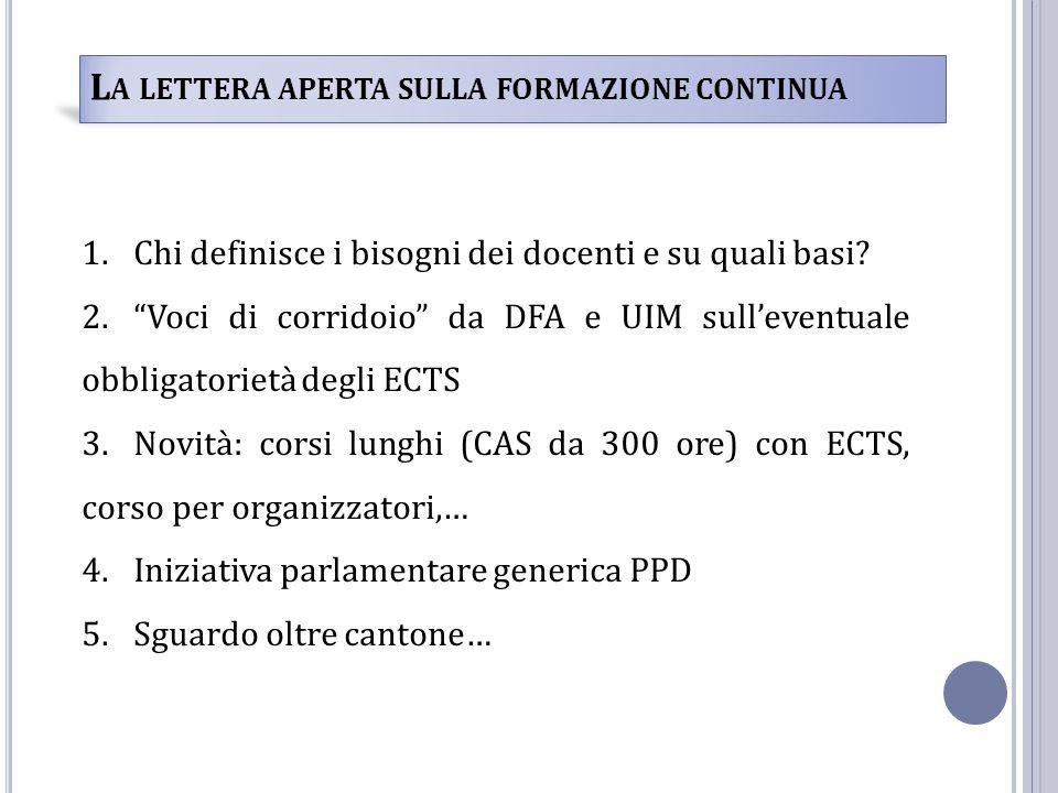 L A LETTERA APERTA SULLA FORMAZIONE CONTINUA 1.Chi definisce i bisogni dei docenti e su quali basi.