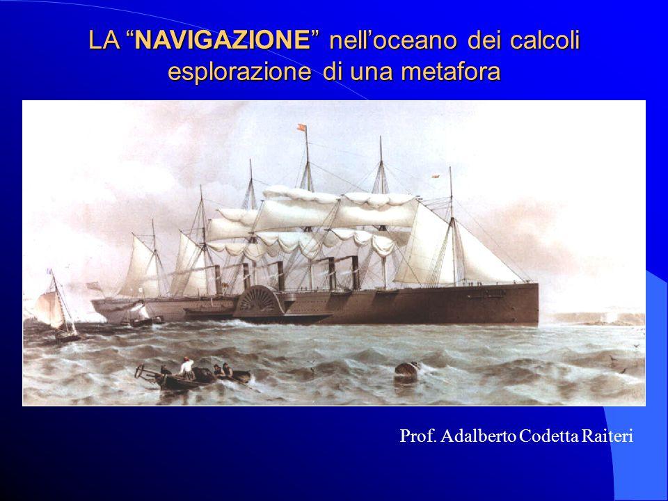 LA NAVIGAZIONE nell'oceano dei calcoli esplorazione di una metafora Prof.