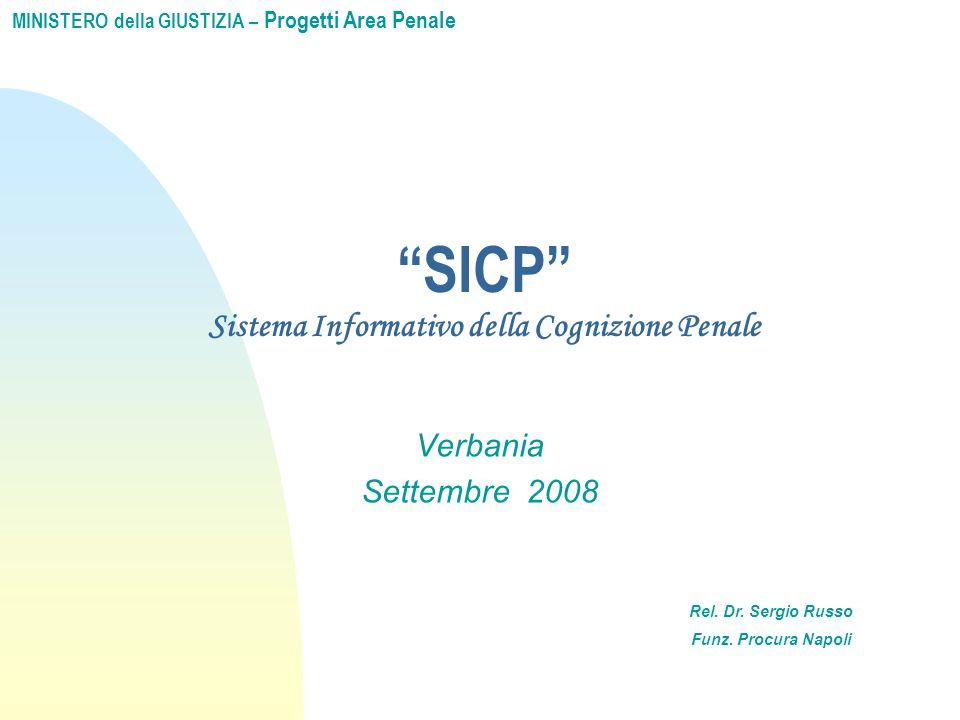 MINISTERO della GIUSTIZIA – Progetti Area Penale Verbania Settembre 2008 SICP Sistema Informativo della Cognizione Penale Rel.