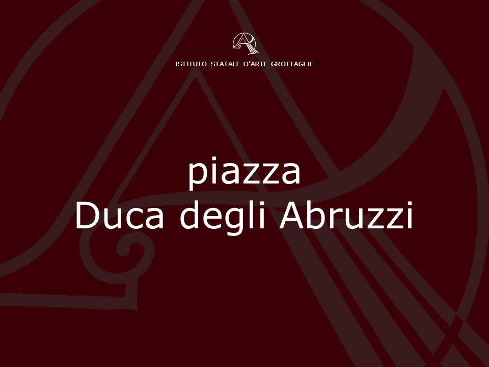 ISTITUTO STATALE D'ARTE GROTTAGLIE piazza Duca degli Abruzzi