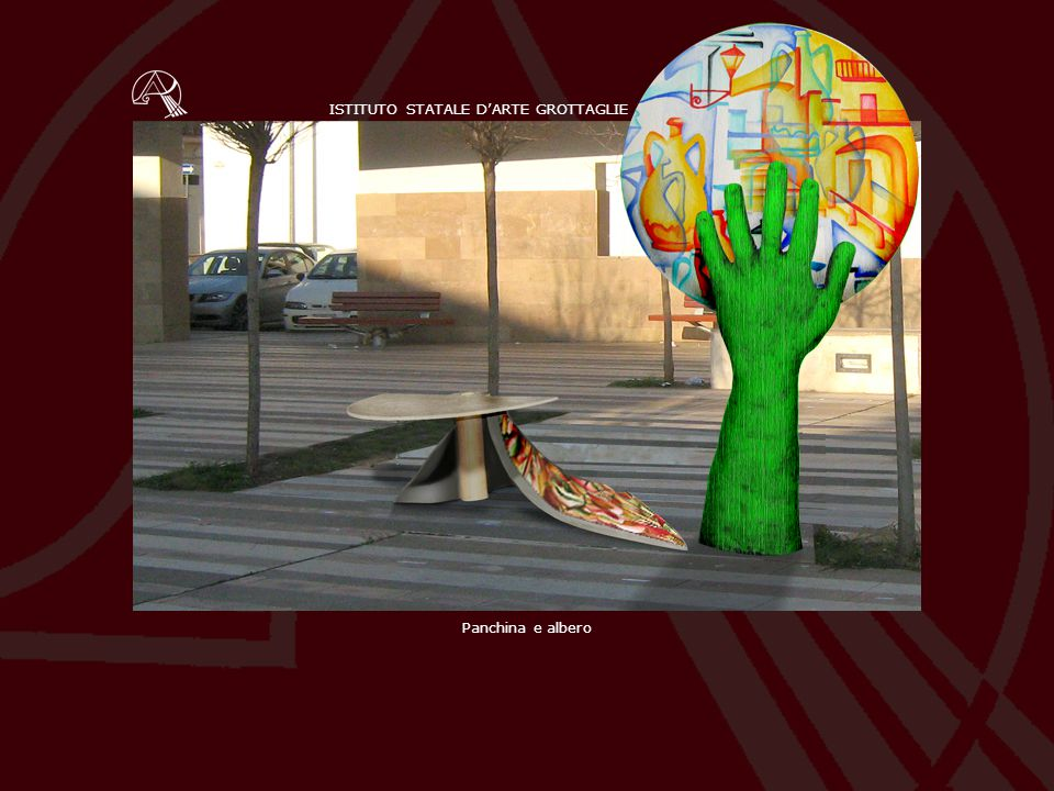 ISTITUTO STATALE D'ARTE GROTTAGLIE Panchina e albero