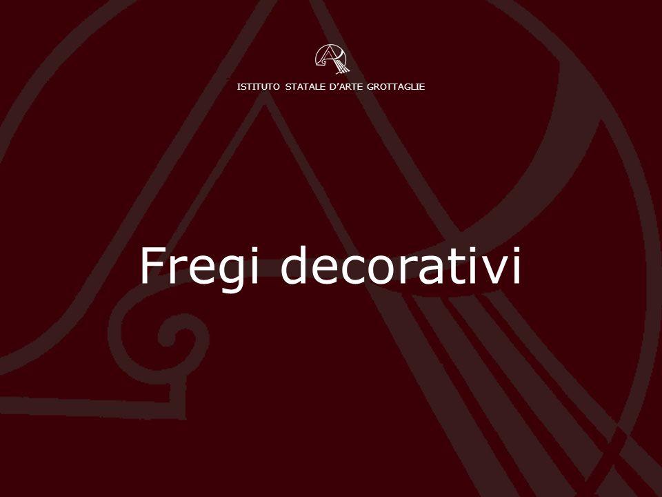 ISTITUTO STATALE D'ARTE GROTTAGLIE Fregi decorativi