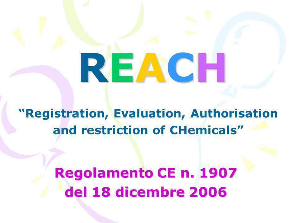 "REACHREACHREACHREACH Regolamento CE n. 1907 del 18 dicembre 2006 ""Registration, Evaluation, Authorisation and restriction of CHemicals"""