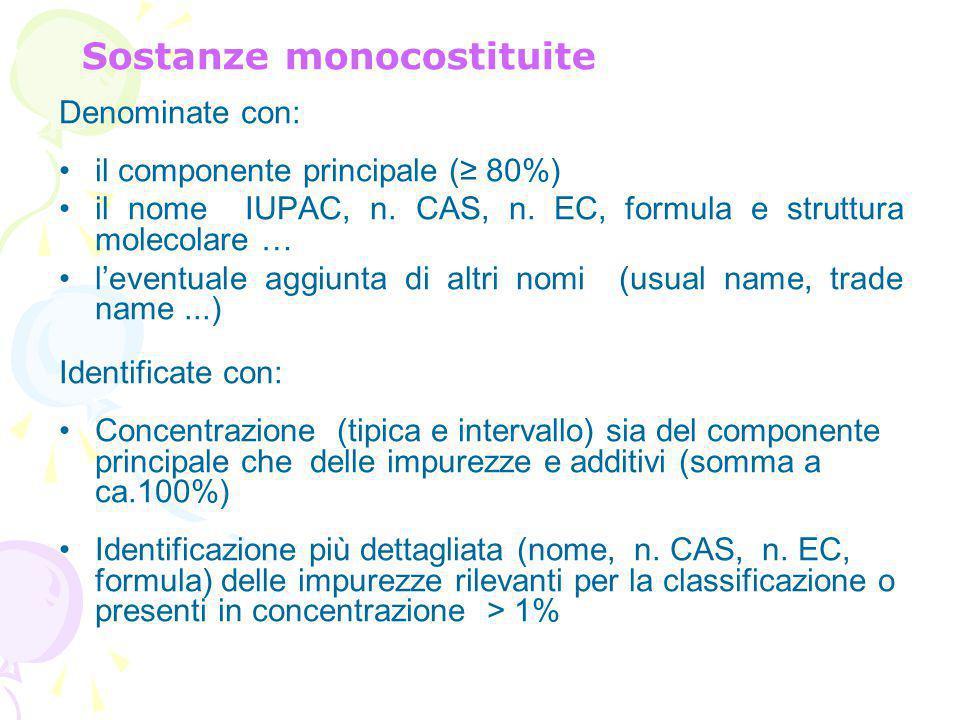 Denominate con: il componente principale (≥ 80%) il nome IUPAC, n.