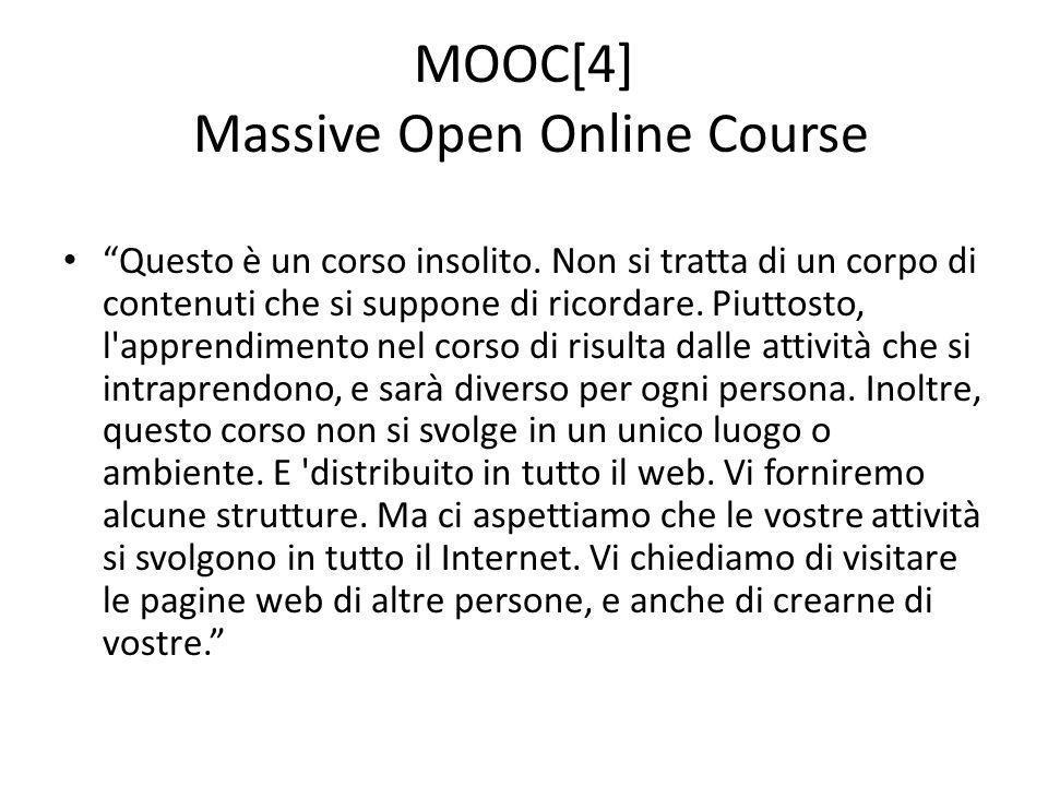 """MOOC[4] Massive Open Online Course """"Questo è un corso insolito. Non si tratta di un corpo di contenuti che si suppone di ricordare. Piuttosto, l'appre"""