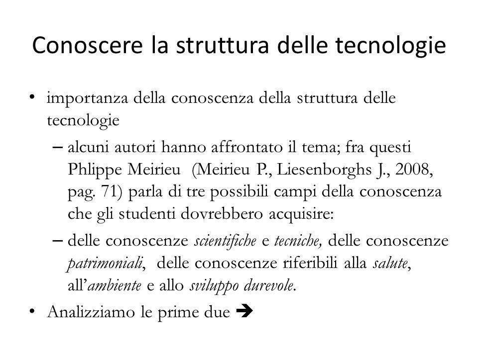Conoscere la struttura delle tecnologie importanza della conoscenza della struttura delle tecnologie – alcuni autori hanno affrontato il tema; fra que