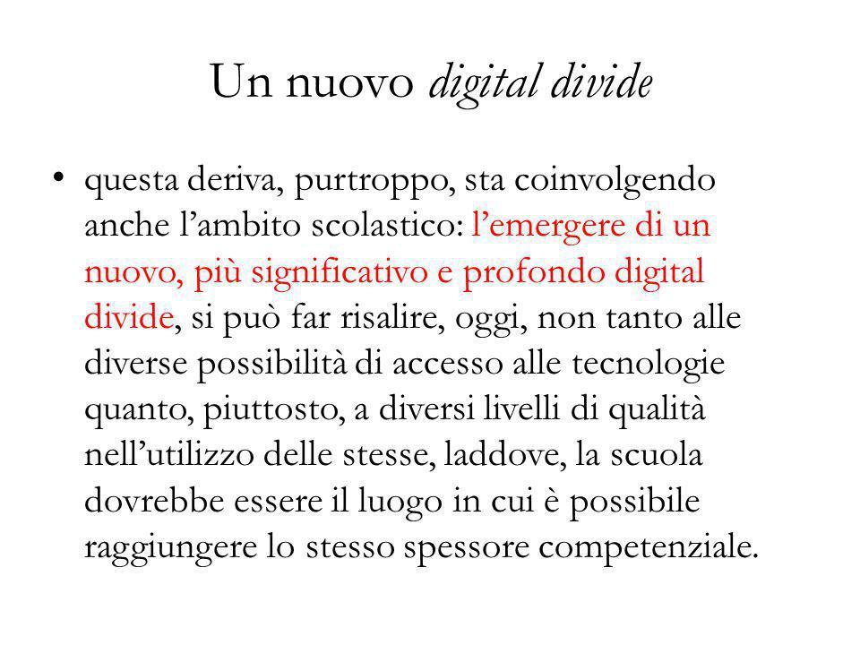 questa deriva, purtroppo, sta coinvolgendo anche l'ambito scolastico: l'emergere di un nuovo, più significativo e profondo digital divide, si può far