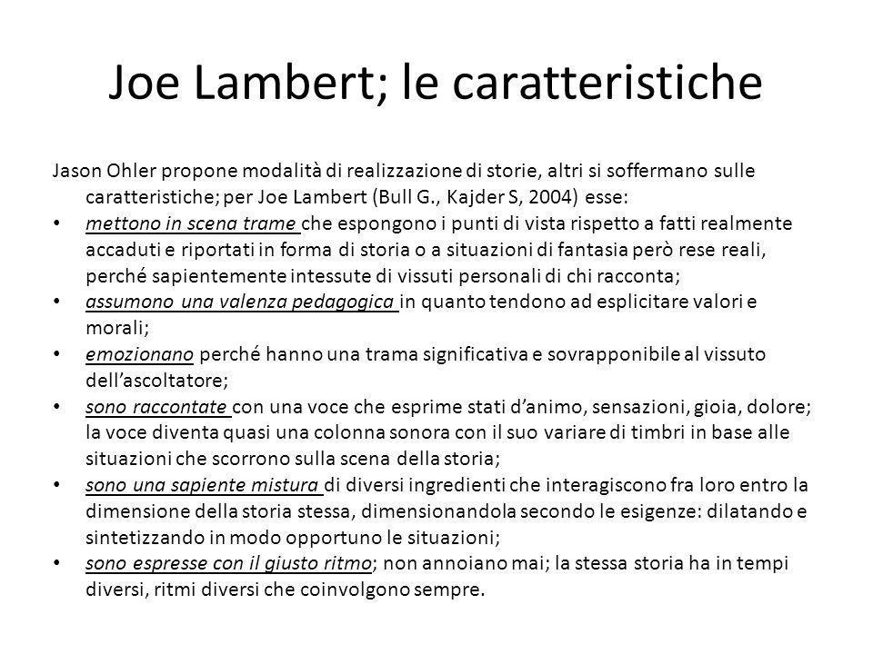 Joe Lambert; le caratteristiche Jason Ohler propone modalità di realizzazione di storie, altri si soffermano sulle caratteristiche; per Joe Lambert (B